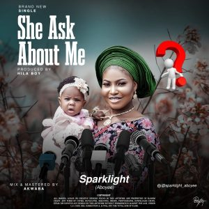 Sparklight Aboyee – She Ask About Me
